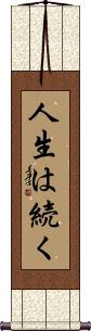 Life Goes On Wall Scroll