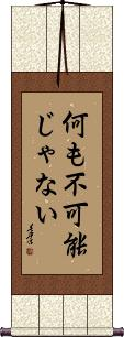 Nothing is Impossible Wall Scroll
