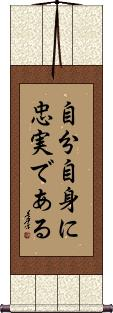 Be True to Yourself Wall Scroll