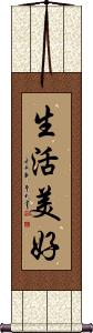Life is Good / Life is Beautiful Vertical Wall Scroll
