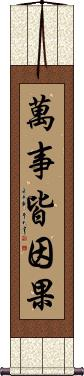Everything Happens for a Reason Wall Scroll