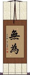 Wu Wei / Without Action Wall Scroll