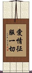 Love Conquers All Wall Scroll